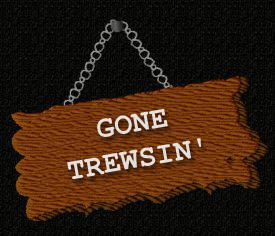Gone Trewsin'
