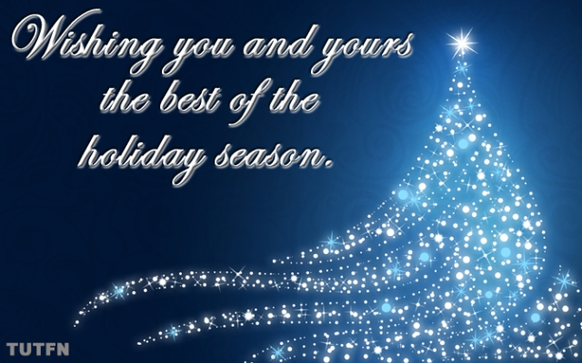Wishing you and yours the best of the holiday season.