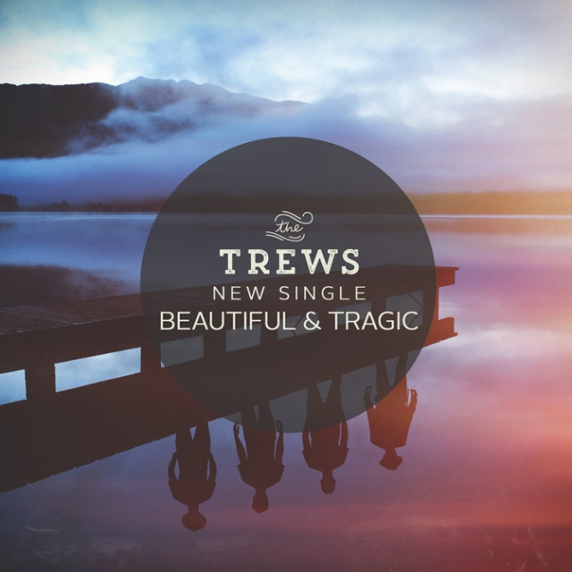 The Trews - New Single - Beautiful & Tragic